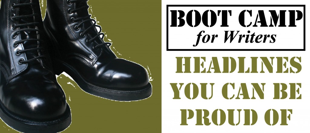 Boot Camp, Headlines Your Can be Proud Of