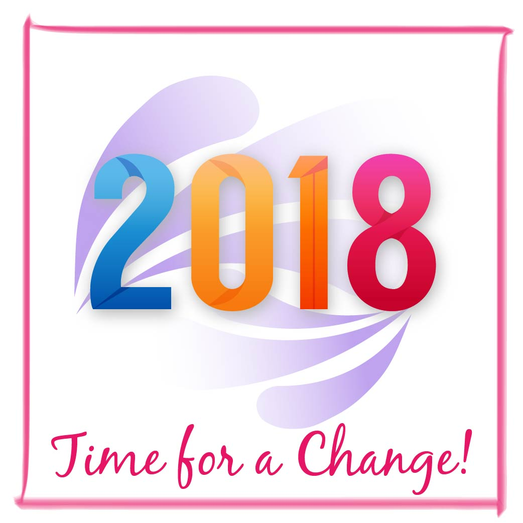 2018…Time for a Change!